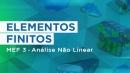 Elementos Finitos  - MEF 3 - Análise Não Linear