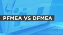 PFMEA vs DFMEA