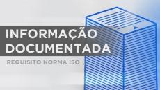 Informação Documentada (Requisito Norma ISO)